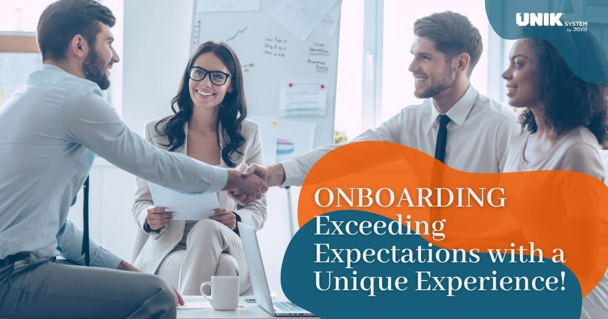 Onboarding: Exceeding Expectations with a Unique Experience!